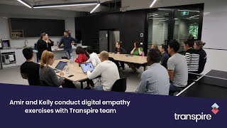 Amir and Kelly conduct digital empathy exercises with the Transpire team