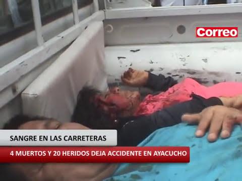 AYACUCHO ACCIDENTE DEJA 4 MUERTOS Y 20 HERIDOS