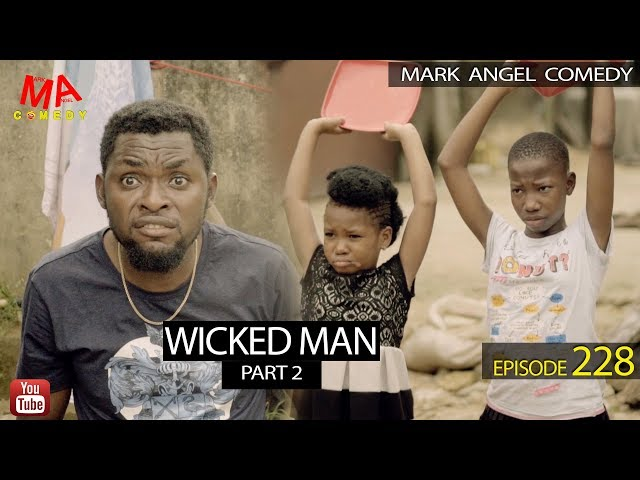 WICKED MAN Part 2 (Mark Angel Comedy) (Episode 228) thumbnail