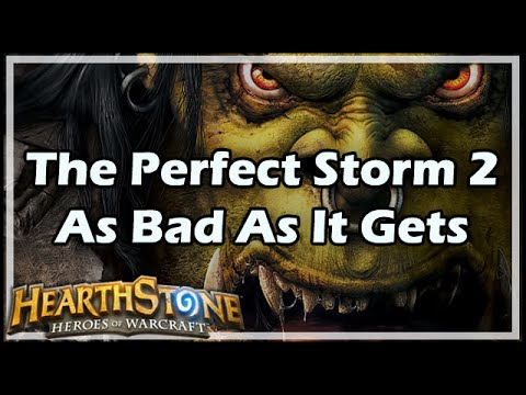 [hearthstone] The Perfect Storm 2: As Bad As It Gets video