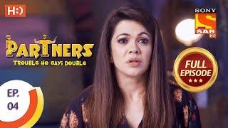 Partners Trouble Ho Gayi Double - Ep 04 - Full Episode - 1st December, 2017