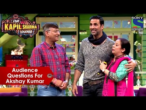 Audience Questions For Akshay Kumar   The Kapil Sharma Show