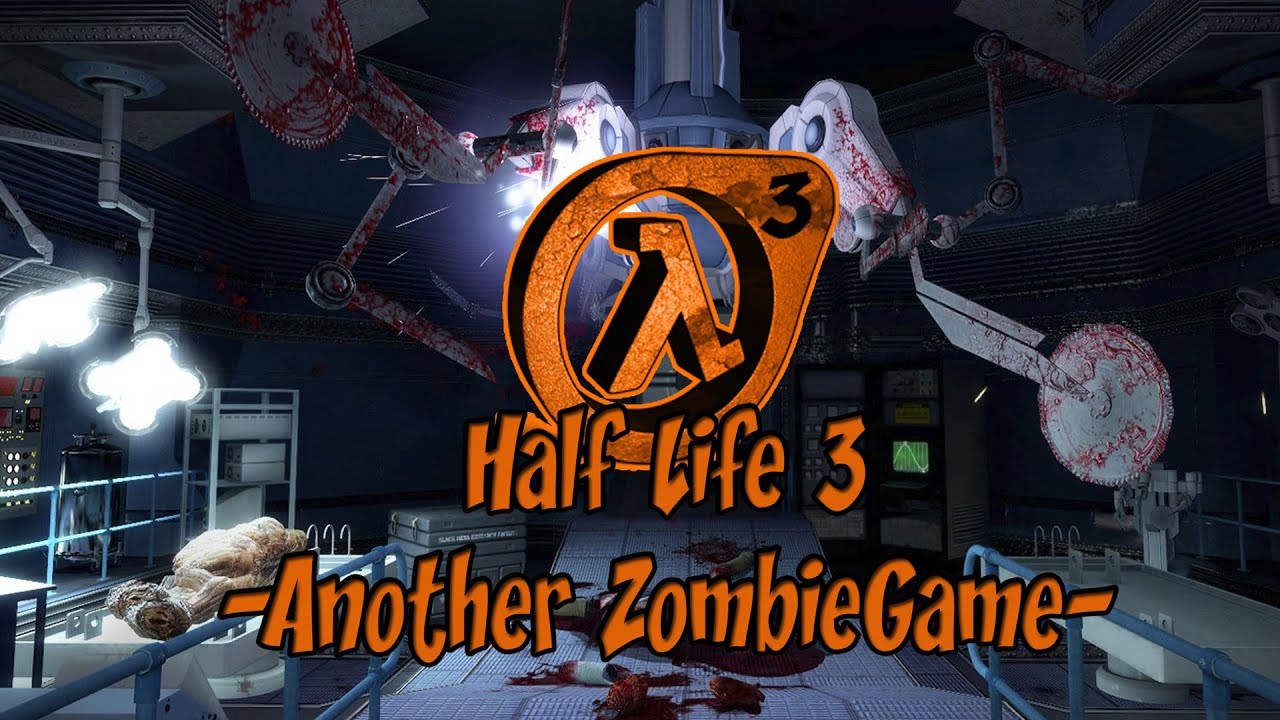 Half Life 3 Another Zombie