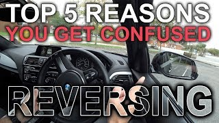 Top 5 reasons you get confused Reversing