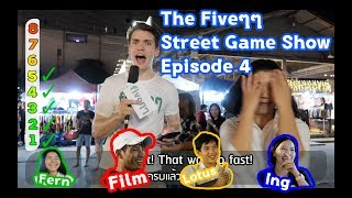 The Fiveๆๆ Street Game Show Ep.4: Ratchada Train Market