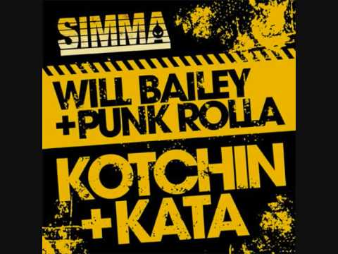 WILL BAILEY & PUNK ROLLA - KATA ORIGINAL MIX SIMMA RECORDS