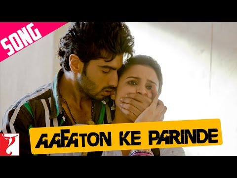 Aafaton Ke Parinde - Song - Ishaqzaade...