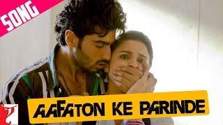 Ishaqzaade - Aafaton Ke Parinde - Song - Ishaqzaade