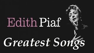 Edith Piaf  - Greatest Songs