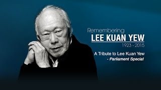 A Tribute to Lee Kuan Yew - Parliament Special