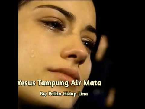 ♡ Yesus Tampung Air Mataku ♡