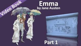 Part 1 - Emma Audiobook by Jane Austen (Vol 1: Chs 01-09)