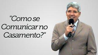 """Como se Comunicar no Casamento?""- Hernandes Dias Lopes"