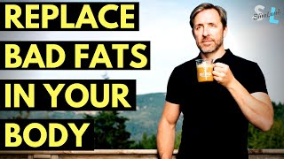 How to Replace Bad Fats In Your Body - Dave Asprey