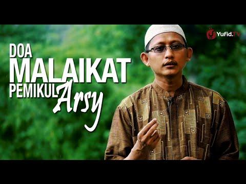 Ceramah Singkat: Doa Malaikat Pemikul Arsy - Ustadz Badru Salam, Lc