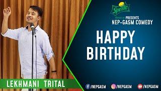 Happy Birthday   Nepali Stand-Up Comedy   Lekhmani Trital   Nep-Gasm Comedy