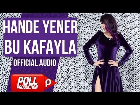 Hande Yener - Bu Kafayla - ( Official Audio )