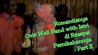 download lagu Wedding Ovie Wali Band & Ria Part 2 gratis