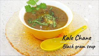 High Protein Kala chana Soup Recipe | Self Quarantine Recipe