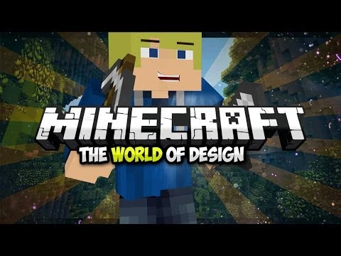 Minecraft: The World Of Design - Episode #2 - 3 / 4