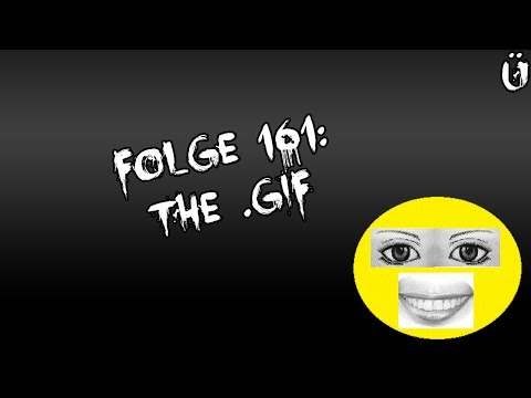Let's Creep: Folge 161 - The .GIF [Ü] [German]