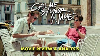 Call Me By Your Name | Movie Review & Analysis