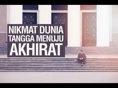 Nikmat Dunia Tangga Menuju Akhirat - Ustadz Khairullah Anwar Luthfi, Lc