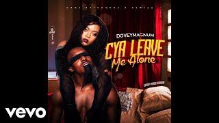 Dovey Magnum - Cya Leave Me Alone (Audio Video)