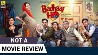 Badhaai Ho   Not A Movie Review   Ayushmann Khurrana   Sucharita Tyagi   Film Companion