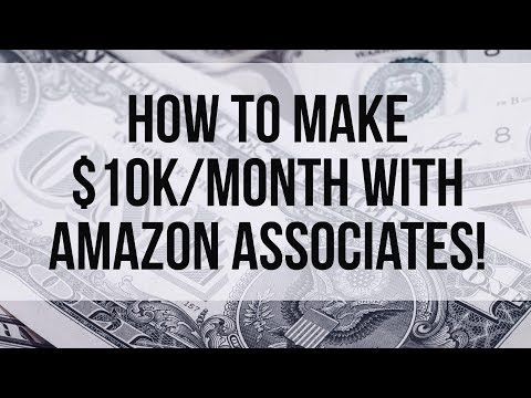 How to Make $10,000 per Month with Amazon Associates. Affiliate Marketing Breakdown.