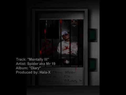 "(MP3) Spider aka Mr 19 - ""Mentally Ill"" (Prod. by Hala-X) w/ download link"