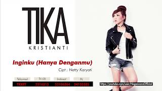 Tika Kristianti - Inginku (Hanya Denganmu) (Official Audio Video)