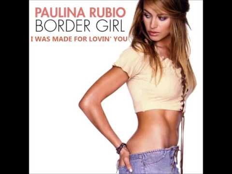 Paulina Rubio - I Was Made For Lovin