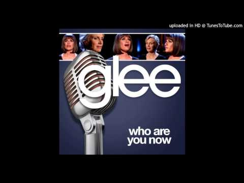 Who Are You Now (Glee Cast Version)