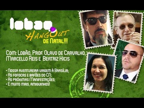 HangOut Especial de Natal, com Lob�o, Marcello Reis, Prof. Olavo de Carvalho e Beatriz Kicis