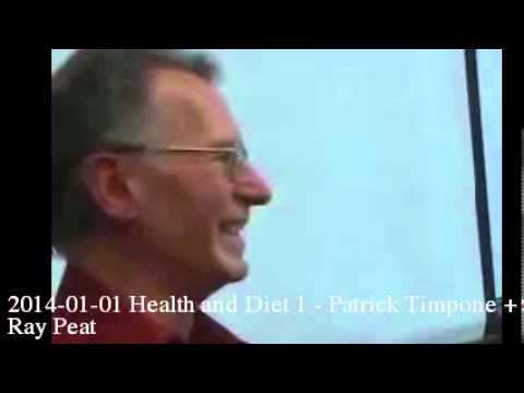 2014-01-01 Health and Diet 1 - Patrick Timpone + Ray Peat