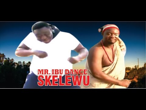 Mr Ibu Dance Skelewu    -  2014 Latest Nigeria Nollywood Movie video