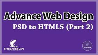 Web Design Advance Course [Bangla] - (PSD to HTML5) - Part2