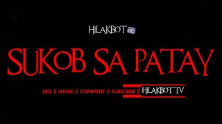 Tagalog Horror Story - SUKOB SA PATAY (Superstitious Belief Creepy Story) || HILAKBOT TV