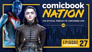 ComicBook Nation Episode #27: Game of Thrones & Avengers: Endgame