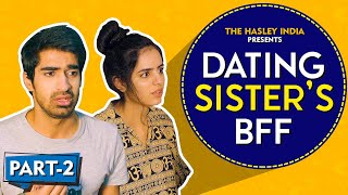 When Your Girlfriend Is Your Sister's BestFriend (PART 2) Ft. Keshav Sadhna, Rashmeet Kaur