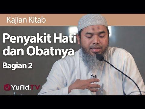 Kajian Kitab : Penyakit Hati Dan Obatnya #2 - Ustadz Afifi Abdul Wadud, B.A.