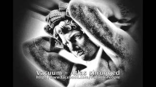Vacuum - Atlas Shrugged