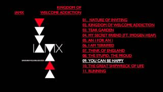Watch Iamx You Can Be Happy video