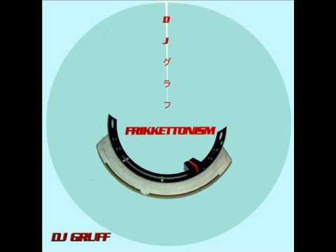 Dj Gruff - Frikkettonism - FULL ALBUM