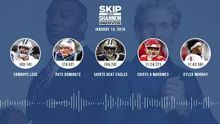 UNDISPUTED Audio Podcast (01.14.19) with Skip Bayless, Shannon Sharpe & Jenny Taft | UNDISPUTED