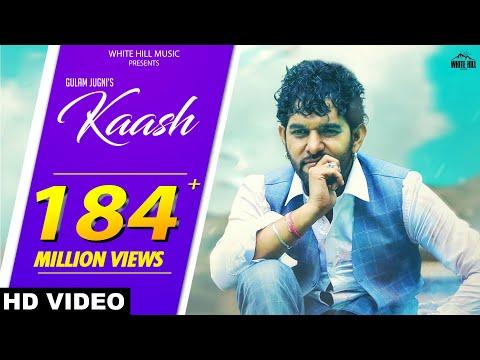 Kaash (Full Song) Gulam Jugni   New Punjabi Song 2018   White Hill Music