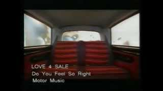 Клип Love 4 Sale - Do You Feel So Right