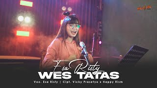 Download lagu ESA RISTY - WES TATAS ( )