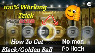 How to get Black/Golden Ball In PES 2018 Mobile 100% Working Method 2.95 MB